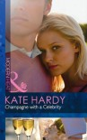Champagne with a Celebrity (Mills & Boon Modern Heat) - Kate Hardy