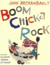 Boom Chicka Rock - John Archambault, Suzanne Tanner Chitwood