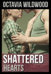 Shattered Hearts (Shattered #1) - Octavia Wildwood