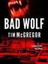 Bad Wolf (Bad Wolf Chronicles, #1) - Tim McGregor