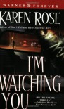 I'm Watching You (book #3) - Karen Rose