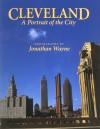 Cleveland: A Portrait of the City - Jonathan Wayne