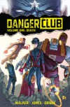 Danger Club Volume 1: Death - Landry Q. Walker