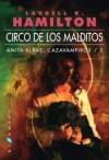Circo de los malditos (Anita Blake, #3) - Laurell K. Hamilton, Natalia Cervera