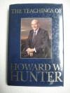 The teachings of Howard W. Hunter, fourteenth president of the Church of Jesus Christ of Latter-day Saints - Howard W Hunter