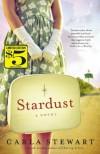 Stardust: A Novel - Carla Stewart