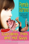 Cupcakes, Pies, and Hot Guys - Pamela DuMond