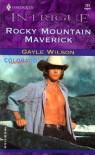 Rocky Mountain Maverick - Gayle Wilson