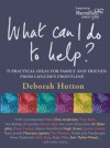 What Can I Do To Help - Deborah Hutton