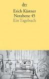 Notabene 45. Ein Tagebuch - Erich Kästner