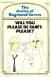 Will You Please Be Quiet, Please - Raymond Carver