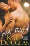 Wolf Tales 9 (Wolf Tales (Aphrodisia)) - Kate Douglas Wiggin
