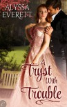 A Tryst with Trouble - Alyssa Everett