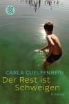 Der Rest ist Schweigen - Carla Guelfenbein, Svenja Becker