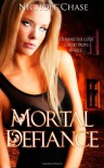 Mortal Defiance: Book Two of the Dark Betrayal Trilogy - Nichole Chase