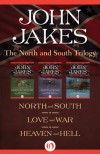 The North and South Trilogy: North and South, Love and War, and Heaven and Hell - John Jakes