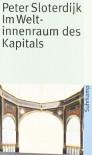 Im Weltinnenraum des Kapitals: Für eine philosophische Theorie der Globalisierung (suhrkamp taschenbuch) - Peter Sloterdijk