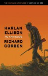 Vic And Blood:  The Continuing Adventures Of A Boy And His Dog - Harlan Ellison