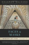 Faces and Masks: Memory of Fire, Volume 2 (Memory of Fire Trilogy) - Eduardo Galeano