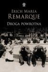 Droga powrotna - Erich Maria Remarque