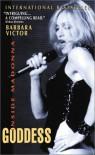 Goddess: Inside Madonna - Barbara Victor
