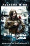 Bull Running for Girls - Allyson Bird