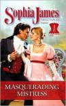 Masquerading Mistress (Harlequin Historical, #875) - Sophia James
