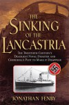 The Sinking of the Lancastria: The Twentieth Century's Deadliest Naval Disaster and Churchill's Plot to Make It Disappear - Jonathan Fenby