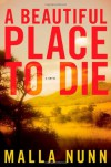 A Beautiful Place To Die - Malla Nunn