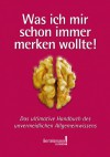 Was ich mir schon immer merken wollte: Das ultimative Handbuch des unvermeidlichen Allgemeinwissens - Bertelsmann Lexikon!