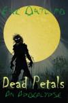Dead Petals-An Apocalypse - Eric Ortlund