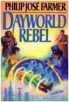 Dayworld Rebel - Philip José Farmer