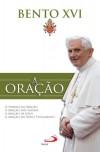 A Oração - Pope Benedict XVI