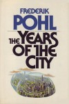 Years of the City - Frederik Pohl