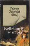 Reflektorem w mrok - Tadeusz Boy-Żeleński