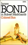 Colonel Sun (James Bond, #15) - Kingsley Amis, Robert Markham