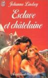 Esclave Et Châtelaine - Johanna Lindsey