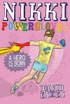 Nikki Powergloves- A Hero is Born - David Estes
