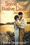 Some Far Elusive Dawn - Emma Drummond