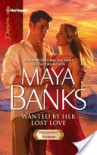 Wanted by Her Lost Love - Maya Banks