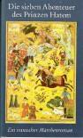 Die Sieben Abenteuer des Prinzen Hatem: Ein Iranischer Märchenroman - Rainer Schwarz