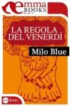 La regola del venerdì  -  Milo Blue