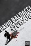 Bis zum letzten Atemzug: Thriller - Rainer Schumacher, David Baldacci