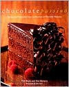 Chocolate Passion: Recipes and Inspiration from the Kitchens of Chocolatier Magazine - Tish Boyle, Timothy Moriarty