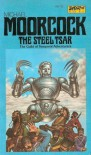 The Steel Tsar - Michael Moorcock