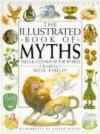 Illustrated Book of Myths - Neil Phillip, Nilesh Mistry