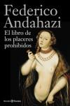 El libro de los placeres prohibidos - Federico Andahazi