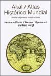 Atlas histórico mundial: De los orígenes a nuestros días - Hermann Kinder, Werner Hilgemann