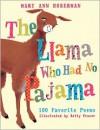 The Llama Who Had No Pajama: 100 Favorite Poems - Mary Ann Hoberman, Betty Fraser