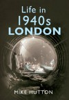 1940s London - Mike Hutton